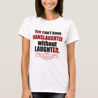MansLAUGHTER T-Shirt
