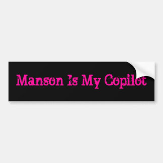 Manson Is My Copilot Bumper Sticker