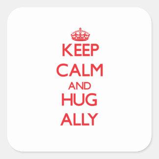 Mantenga aliado tranquilo y del abrazo pegatina cuadrada