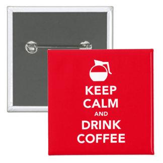Mantenga botón tranquilo y de la bebida del café pin cuadrado