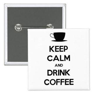 Mantenga café tranquilo y de la bebida pin cuadrado