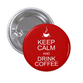Mantenga café tranquilo y de la bebida pin redondo de 1 pulgada