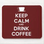 Mantenga café tranquilo y de la bebida alfombrillas de ratón