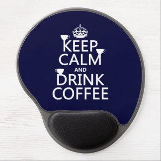 Mantenga café tranquilo y de la bebida - todos los alfombrillas de ratón con gel