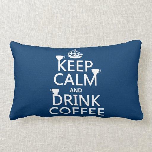 Mantenga café tranquilo y de la bebida - todos los cojin