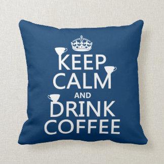 Mantenga café tranquilo y de la bebida - todos los almohada