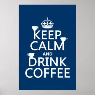 Mantenga café tranquilo y de la bebida - todos los póster