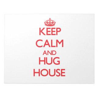 Mantenga casa tranquila y del abrazo bloc de papel