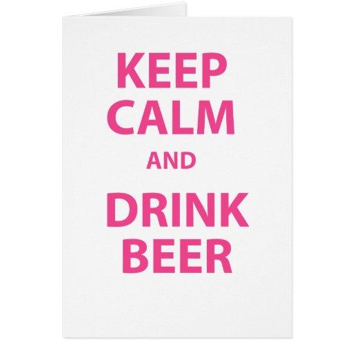 Mantenga cerveza tranquila y de la bebida tarjeta de felicitación