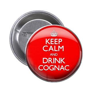 Mantenga coñac tranquilo y de la bebida (continúe) pin redondo de 2 pulgadas