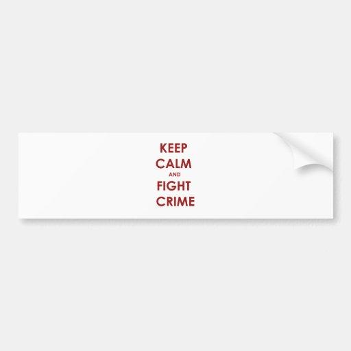 Mantenga crimen tranquilo y de la lucha etiqueta de parachoque