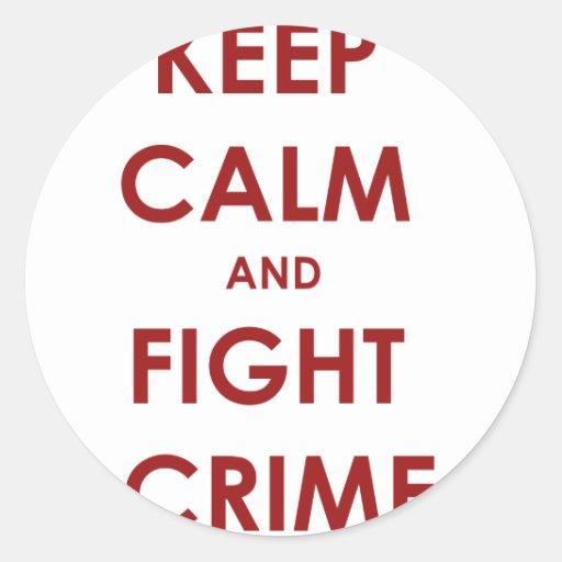 Mantenga crimen tranquilo y de la lucha pegatina redonda