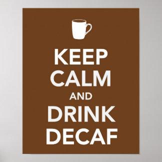 Mantenga decaf tranquilo y de la bebida poster