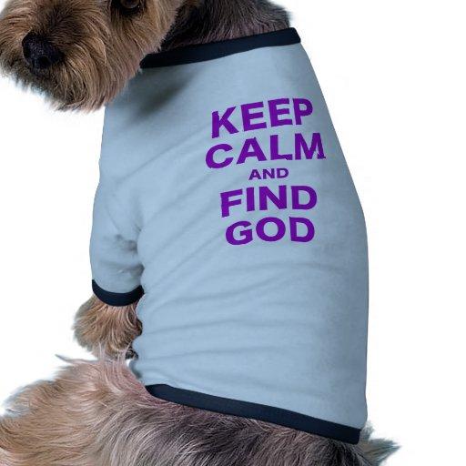 Mantenga dios tranquilo y del hallazgo camiseta con mangas para perro