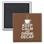 Mantenga diversión tranquila y de la bebida del De Imán Cuadrado