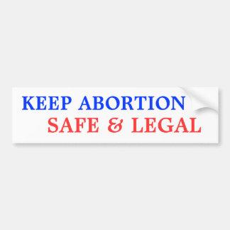 Mantenga el aborto seguro y legal pegatina para auto