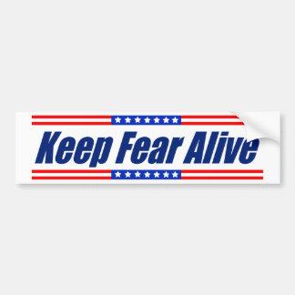 Mantenga el miedo vivo pegatina para auto