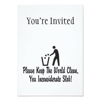 """Mantenga el mundo limpio usted Slob Invitación 5"""" X 7"""""""