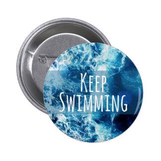 Mantenga el nadar del océano de motivación pin redondo de 2 pulgadas