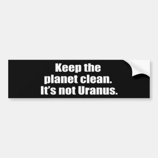 Mantenga el planeta limpio No es Urano Etiqueta De Parachoque