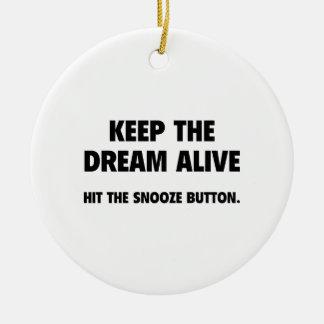 Mantenga el sueño vivo. Golpee el botón de la Adorno Navideño Redondo De Cerámica