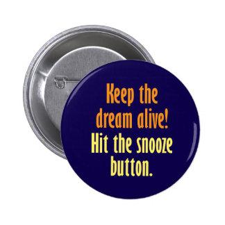 ¡Mantenga el sueño vivo! Pin Redondo De 2 Pulgadas