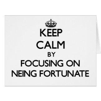 Mantenga la calma centrándose en Neing afortunada Felicitacion