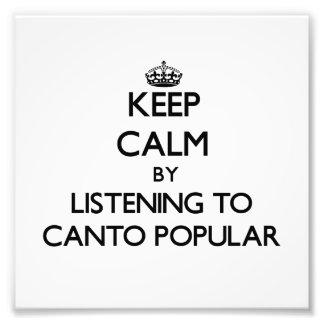 Mantenga la calma escuchando el CANTO POPULAR Arte Fotografico