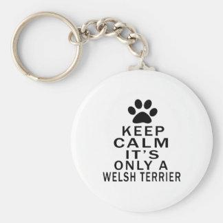 Mantenga la calma su solamente Terrier galés Llavero Redondo Tipo Chapa