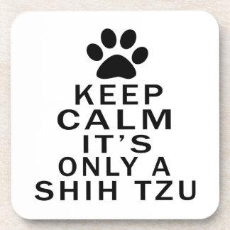 Mantenga la calma su solamente un Shih Tzu Posavaso