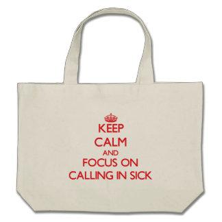 Mantenga la calma y el foco en la llamada enfermo bolsas