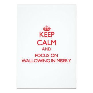 """Mantenga la calma y el foco en Wallowing miseria Invitación 3.5"""" X 5"""""""