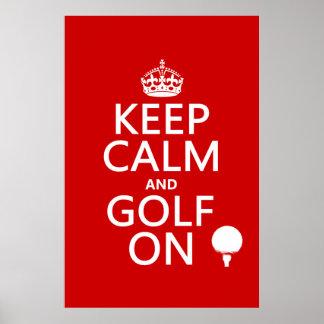 Mantenga la calma y el golf encendido - disponible poster