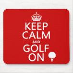 Mantenga la calma y el golf encendido - disponible tapete de ratones