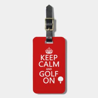 Mantenga la calma y el golf encendido - etiquetas maletas