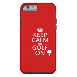 Mantenga la calma y el golf encendido - funda resistente iPhone 6