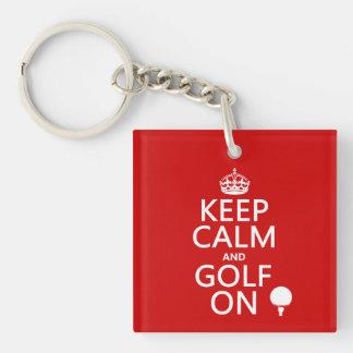 Mantenga la calma y el golf encendido - llavero cuadrado acrílico a una cara