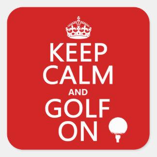 Mantenga la calma y el golf encendido - pegatina cuadrada