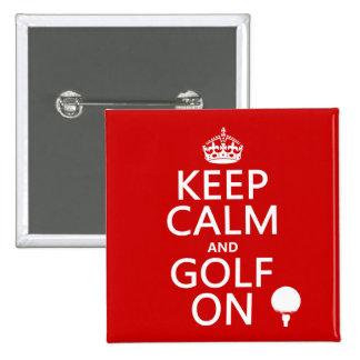 Mantenga la calma y el golf encendido - pin cuadrado