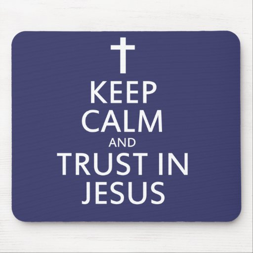 Mantenga la calma y la confianza Jesús Mouse Pads