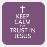 Mantenga la calma y la confianza Jesús Calcomanía Cuadrada Personalizada