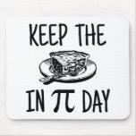 Mantenga la empanada día del pi alfombrilla de ratón