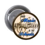 ¡Mantenga la música nuestras escuelas! Pin Redondo De 2 Pulgadas