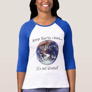 ¡Mantenga la tierra limpia… él no es Urano! Playera