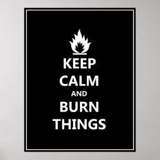 Mantenga las cosas tranquilas y de la quemadura póster