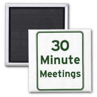 Mantenga las reuniones tan cortas como sea posible imán cuadrado