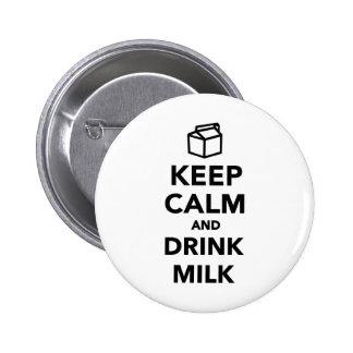 Mantenga leche tranquila y de la bebida pin redondo de 2 pulgadas