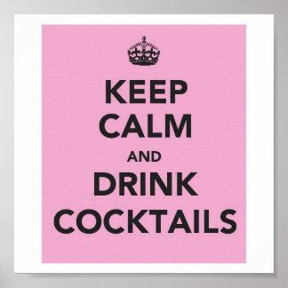 Mantenga los cócteles tranquilos y de la bebida póster