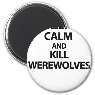 Mantenga los hombres lobos tranquilos y de la mata imanes para frigoríficos