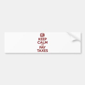 Mantenga los impuestos tranquilos y de la paga pegatina para auto